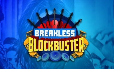 Breakless Blockbuster